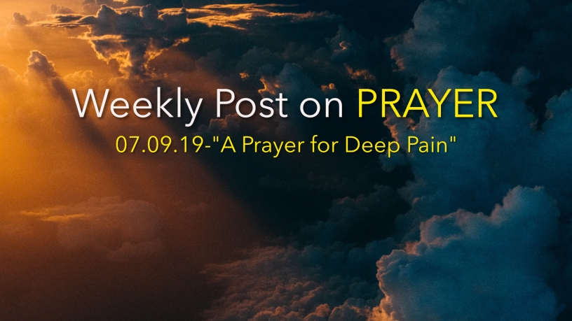"Weekly Post on Prayer-""A Prayer for Deep Pain"" – harleysnode"